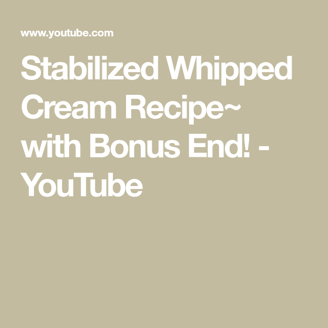 Stabilized Whipped Cream Recipe~ with Bonus End! - YouTube #stabilizedwhippedcream Stabilized Whipped Cream Recipe~ with Bonus End! - YouTube #stabilizedwhippedcream