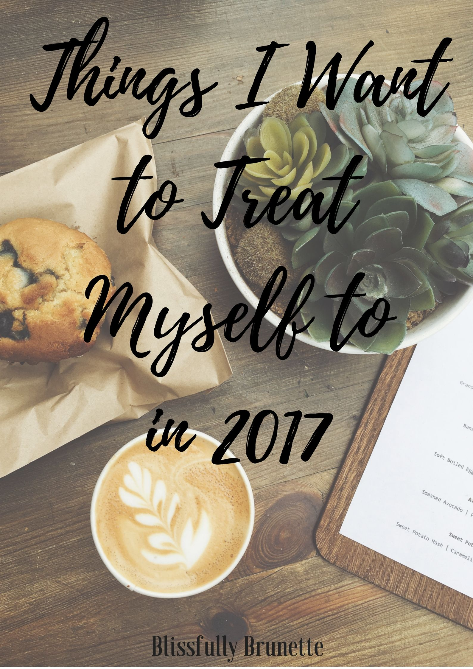 Things I want to treat myself to in 2017