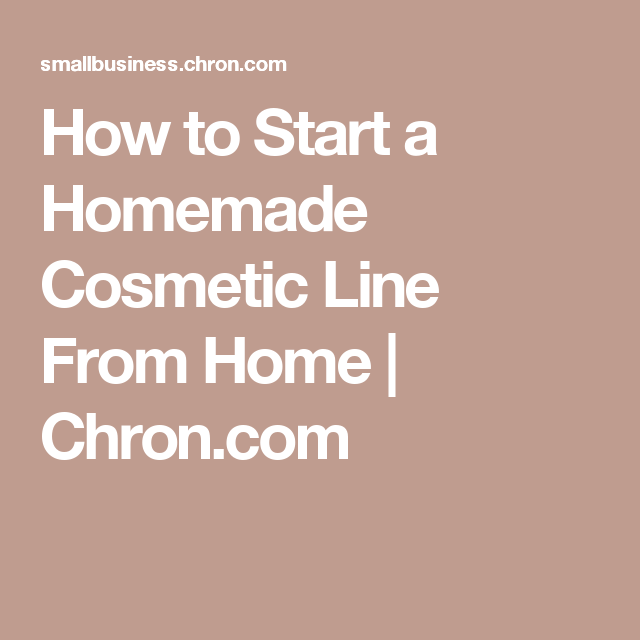 How to Start a Homemade Cosmetic Line From Home | Cosmetic