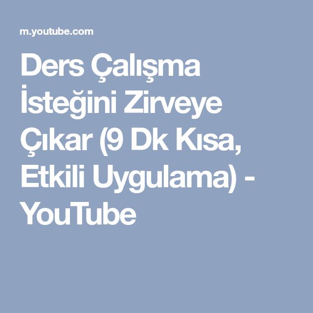 Ders Calisma Istegini Zirveye Cikar 9 Dk Kisa Etkili Uygulama Youtube Calisma Uygulamalar Youtube
