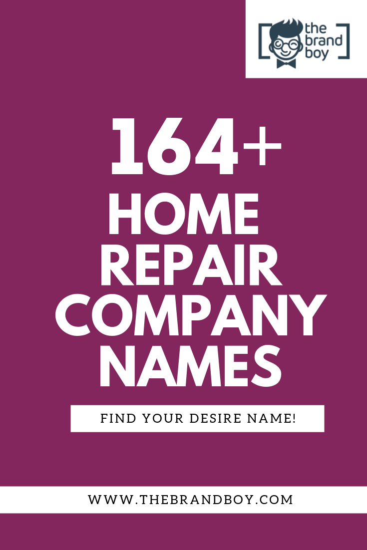 564 Catchy Home Repair Business Names Thebrandboy Com Business Names Catchy Names Business