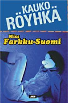 Miss Farkku-Suomi. Kauko Röyhkä <3