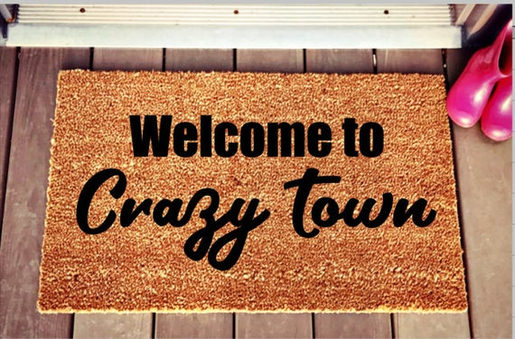 Welcome To Crazy Town Doormat Perfect For Any Family These High Quality Coir Doormats Are Great For Preventing Dirt And Cool Doormats Door Mat Coir Doormat