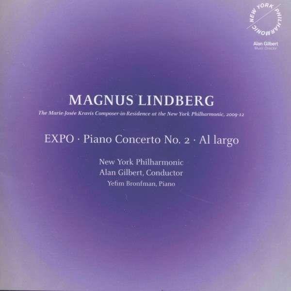 CD: EXPO ; Piano concerto no. 2 ; Al largo / Magnus Lindberg.  Esittäjänä New York Philharmonic. Äänitetty konserteissa vuosina 2009-2012.  Levyn saatavuustiedot Arscassa: https://arsca.linneanet.fi/vwebv/holdingsInfo?bibId=444264