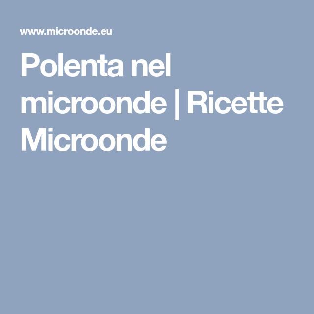 Polenta nel microonde | Ricette Microonde