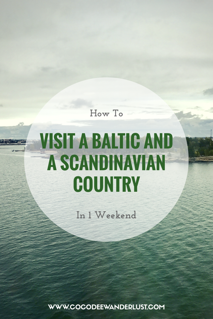 How To Visit A Baltic And A Scandinavian Country In 1 Weekend Coco Dee Wanderlust