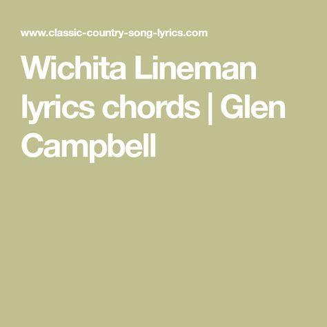 Wichita Lineman Lyrics Chords Glen Campbell Music Pinterest