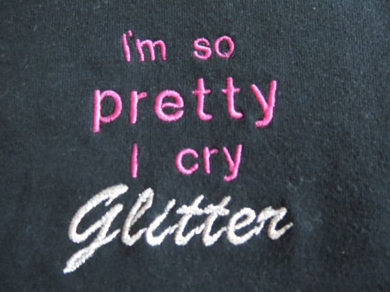 """Black Onesie with the saying """"I'm so pretty I cry Glitter"""" on Etsy, $15.00"""