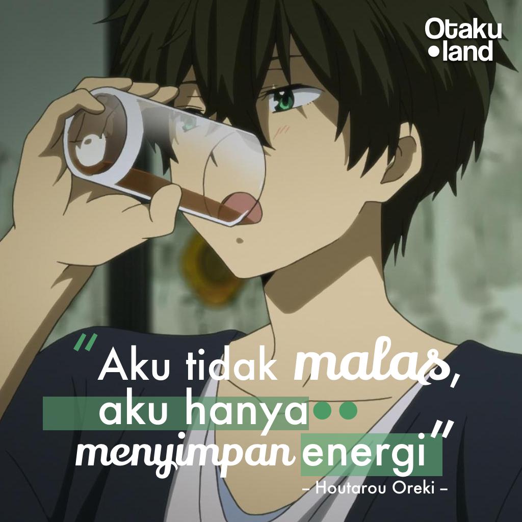 Quotes Houtarou Aku Tidak Malas Aku Hanya Menyimpan Energiku Anime Hyouka Semuanya Lucu Foto Lucu Lucu