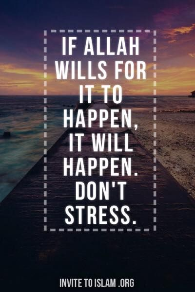 If Allah wills for it to happen, it will. Don't stress