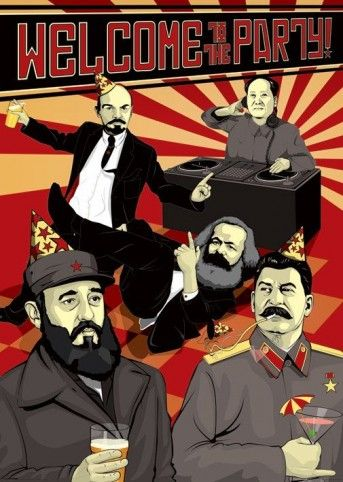 Welcome to the party! Claps to Marx, Lenin, Stalin, Castro and Chairman Mao.