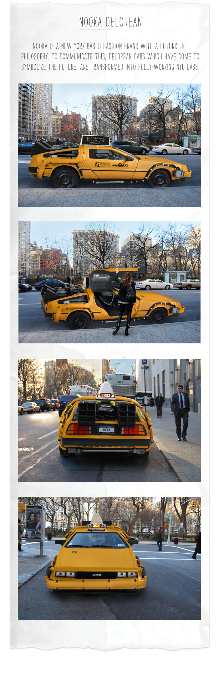 Nooka, a New-York fashion brand has created an advertising campaign transforming the famous New York yellow cabs into a back to the future deloeran taxi. Designed by Michael J Lubrano