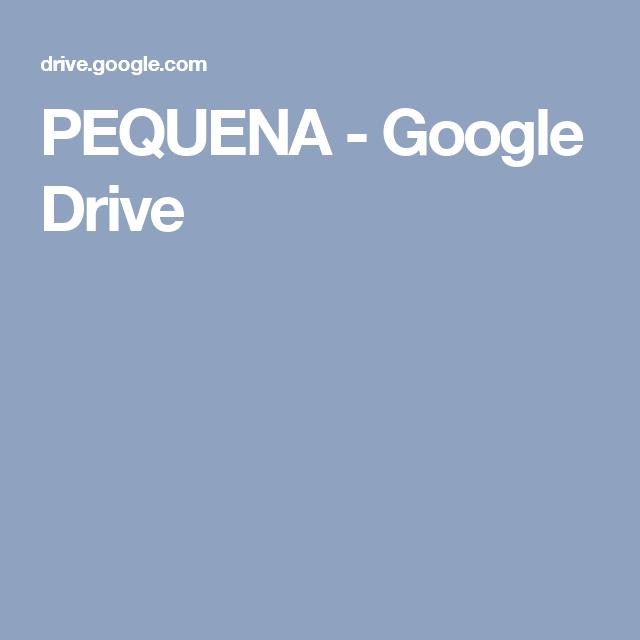 PEQUENA  - Google Drive