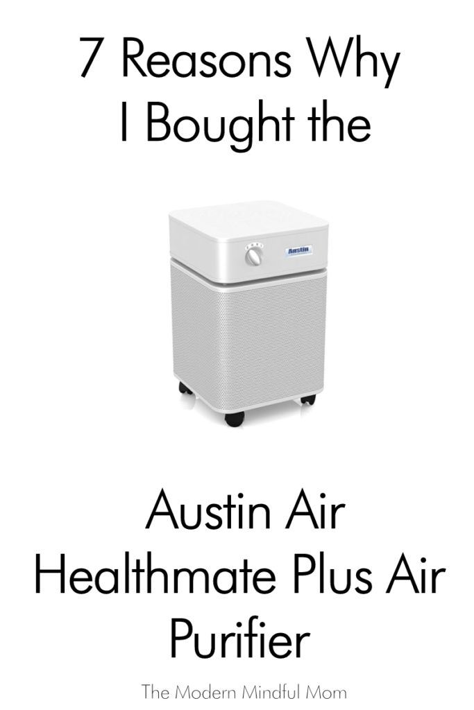 7 Reasons Why I Bought the Austin Air Healthmate Plus