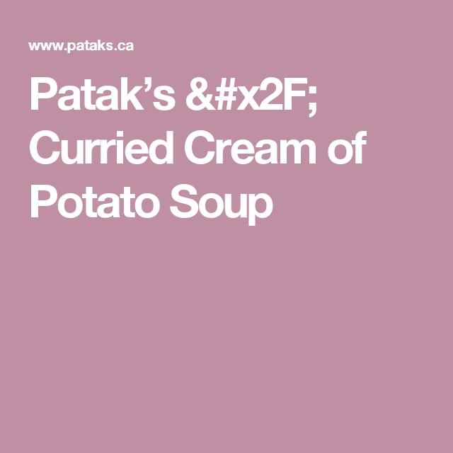 Patak's / Curried Cream of Potato Soup