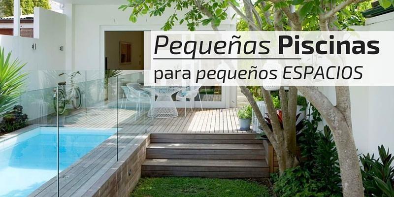 Peque as piscinas para peque os espacios piscinas for Piscinas y terrazas ideales