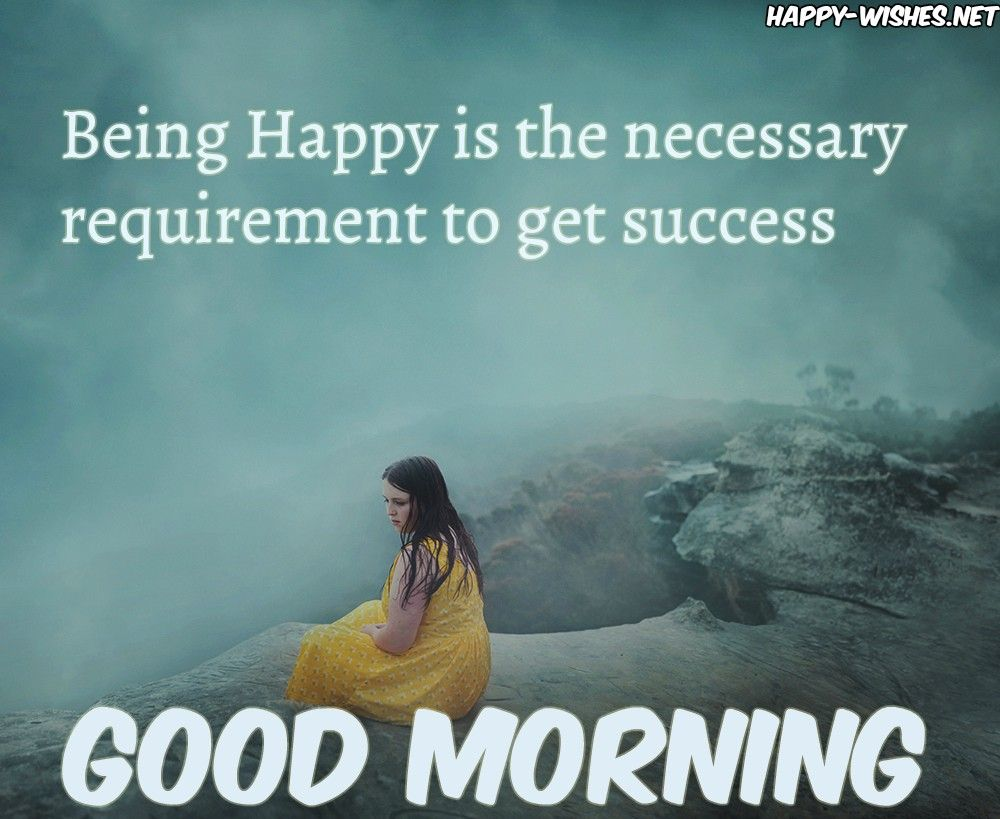 Best Good Morning Wishe S With Successquotes For All Best Good