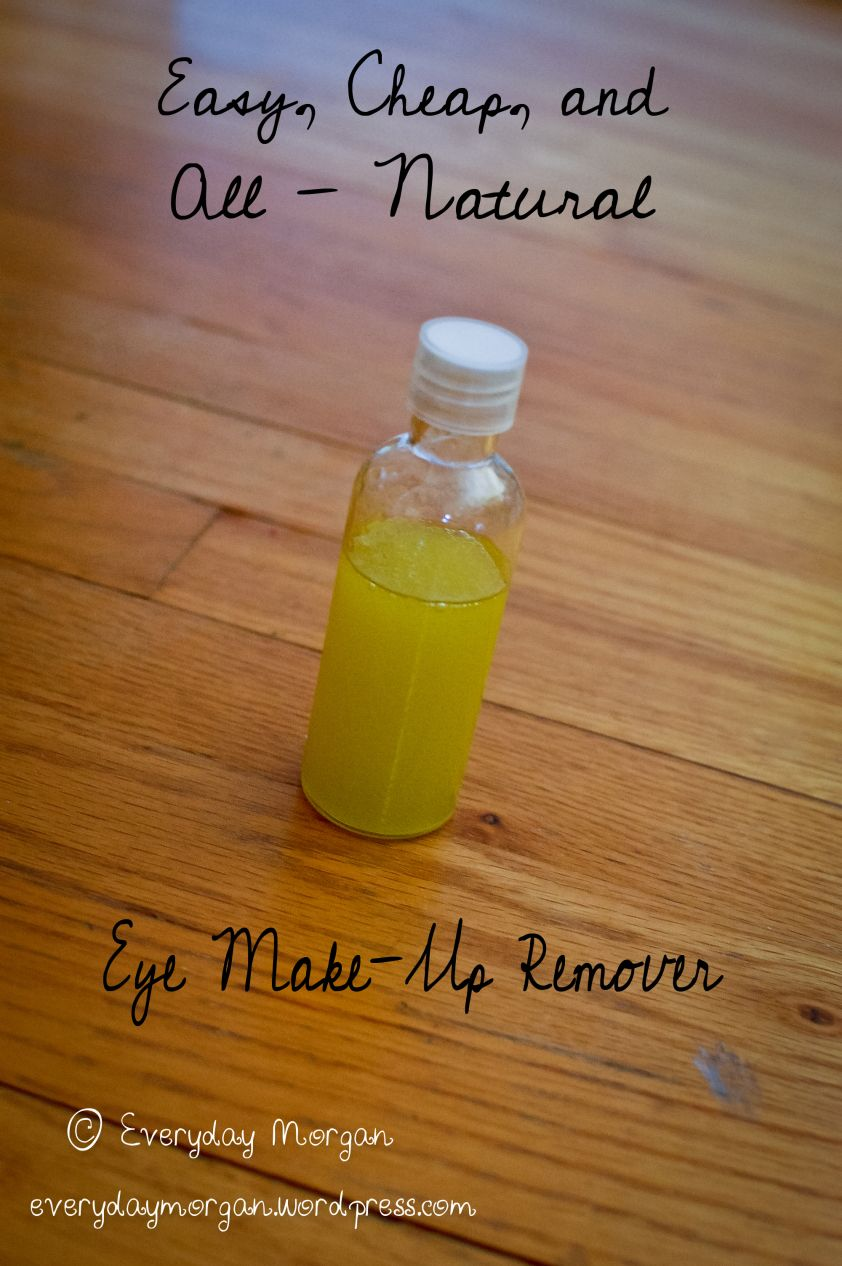 Easy, Cheap, and AllNatural Eye Makeup Remover Eye