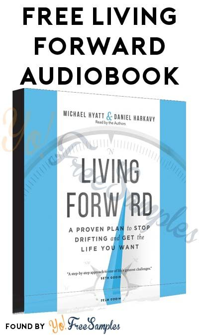 FREE Living Forward: A Proven Plan to Stop Drifting and Get the Life You Want Audiobook Download From ChristianAudio.com