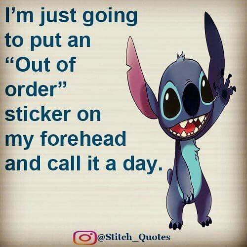 Out Of Order Every Day Stitch Quote Funny Minion Quotes Lilo And Stitch Quotes