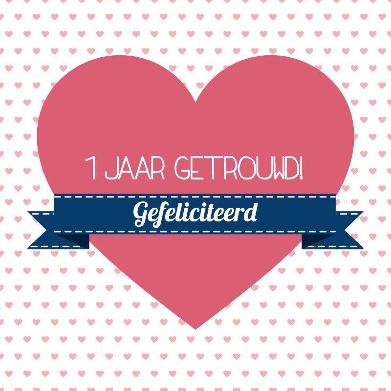 1 jaar getrouwd felicitatie biri publications kaart met roze hart en tekst 1 jaar getrouwd  1 jaar getrouwd felicitatie