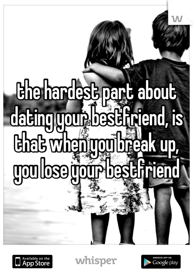 dating your best friend break up