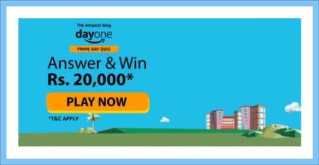 Amazon Blog Dayone Prime Day Quiz Answers Win Rs 20000 Quiz Prime Day Winner Announcement