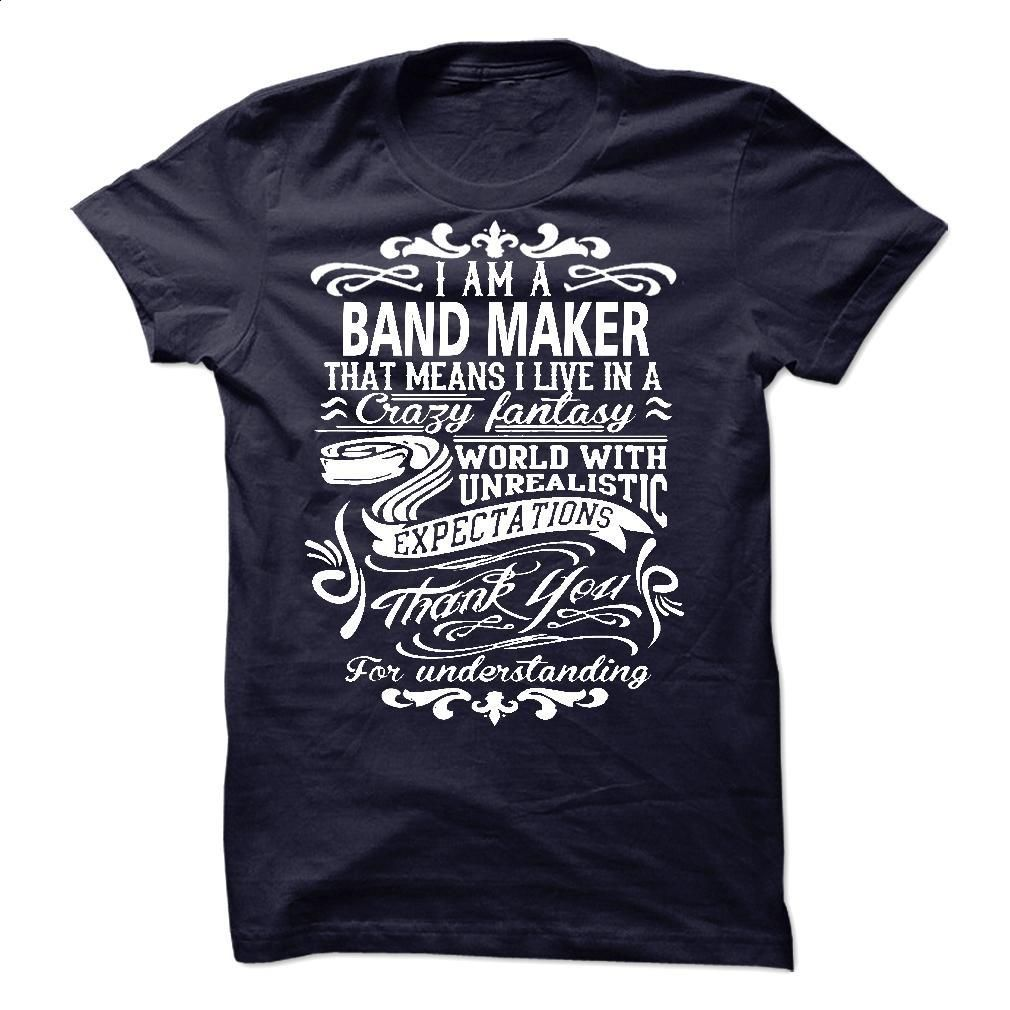i am a BAND MAKER Thank you for understanding T Shirt, Hoodie, Sweatshirts - teeshirt cutting #style #T-Shirts