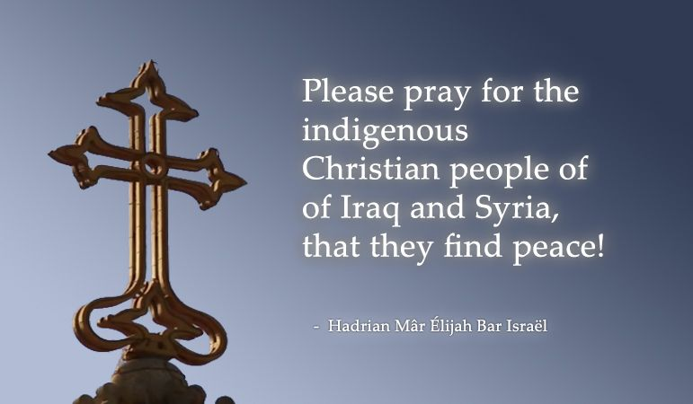 """""""Please Pray For The Indigenous Christian People Of Iraq"""