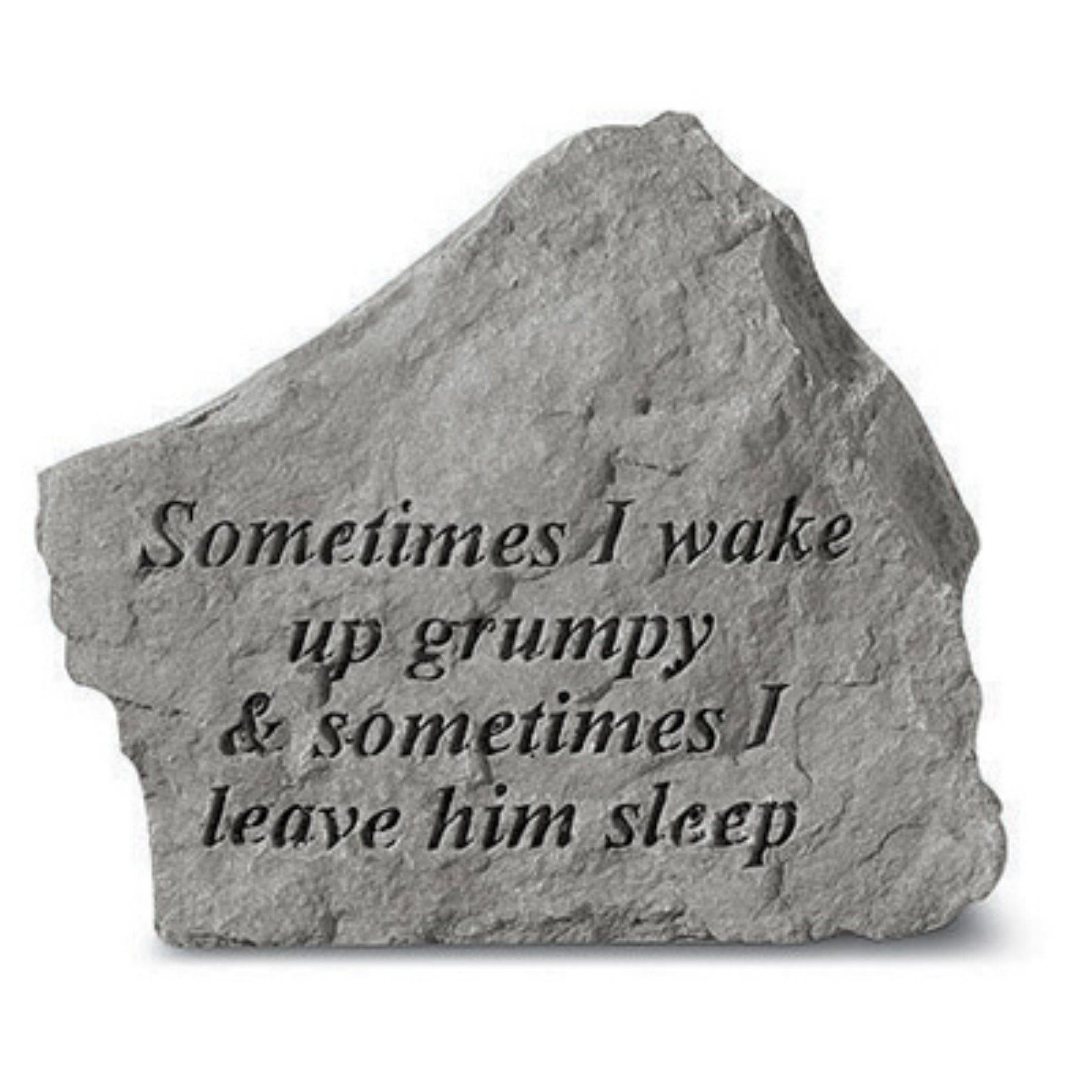Sometimes I Wake Up Grumpy Garden Accent Stone - 72320