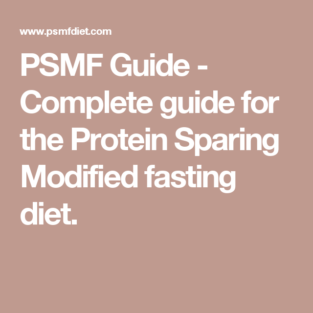 Psmf Guide Complete Guide For The Protein Sparing Modified Fasting