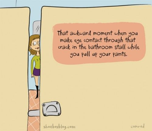 Come Meet Me In The Bathroom Stall: That Awkward Moment When You Make Eye Contact Through The