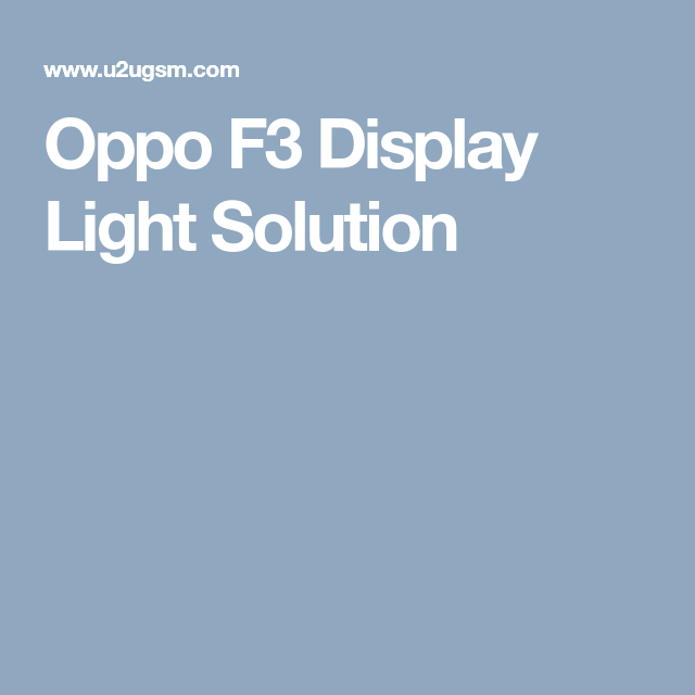 Oppo F3 Display Light Solution | Smart Phone Repairing Diagrams