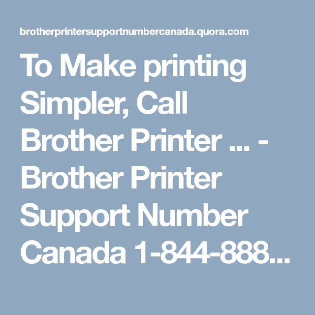 To Make Printing Simpler Call Brother Printer Brother