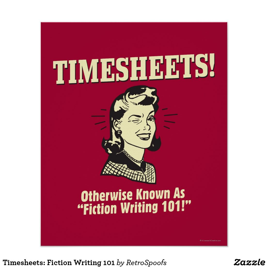 Life Quotes Posters Timesheets Fiction Writing 101 Poster Retro Retrospoofs Funy