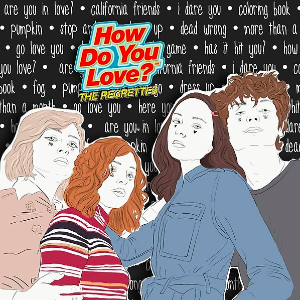 The Regrettes How Do You Love By Lindsdadourian On Redbubble Coloring Books Independent Artist Fan Art