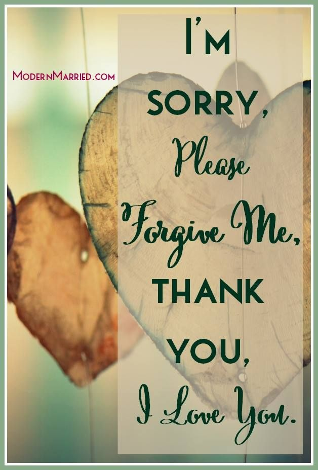 I M Sorry Please Forgive Me Thank You I Love You Happy Marriage Healthy Marriage Relationship Love Marriage Quotes Marriage Advice Quotes Forgiveness