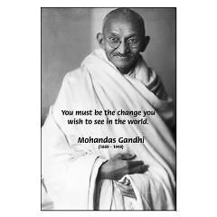 Mohandas K. Gandhi: Be the Change You Wish To See> Large Posters> Famous Art Science Quotes Poster T-Shirt Gift Shop