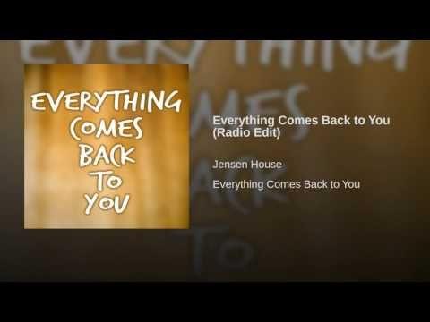 Everything Comes Back To You Radio Edit Youtube Music Lyrics