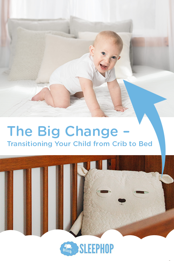 The Big Change – Transitioning Your Child from Crib to Bed ...