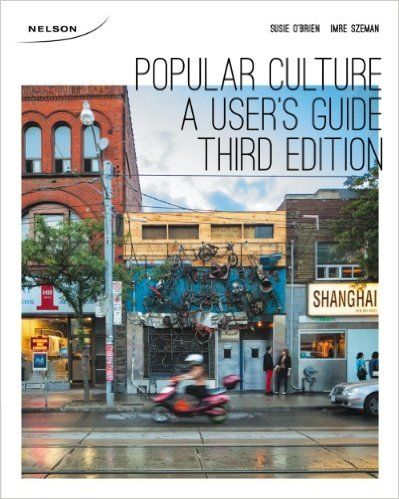 Popular Culture: A User's Guide: Susie O'Brien, Imre Szeman: 9780176508654…