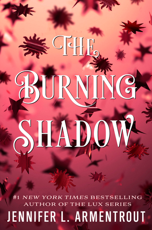 The Burning Shadow By Jennifer L Armentrout Lux Series Book Release Upcoming Books