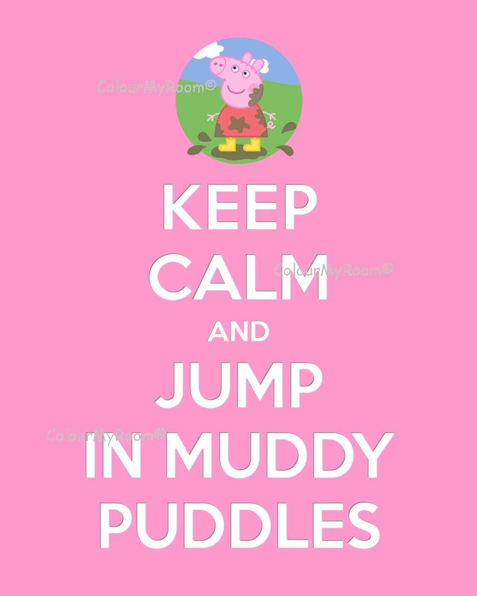 KEEP CALM PEPPA Pig Jumping Muddy Puddles Printable 8x10 Baby Children Home Wall Art Print Home Decor Party Card Instant Download #peppapig