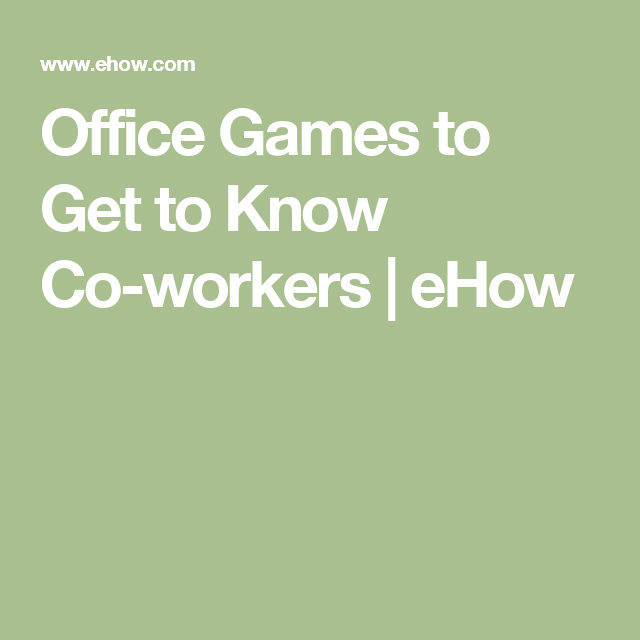 Office Games To Get To Know Co Workers Office Games Games Team Building