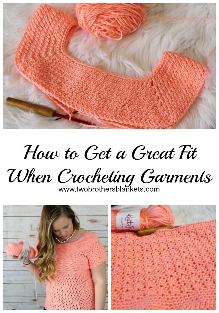 Crocheting Garments - Tips to Get a Great Fit! - Two Brothers Blankets #crochetclothes