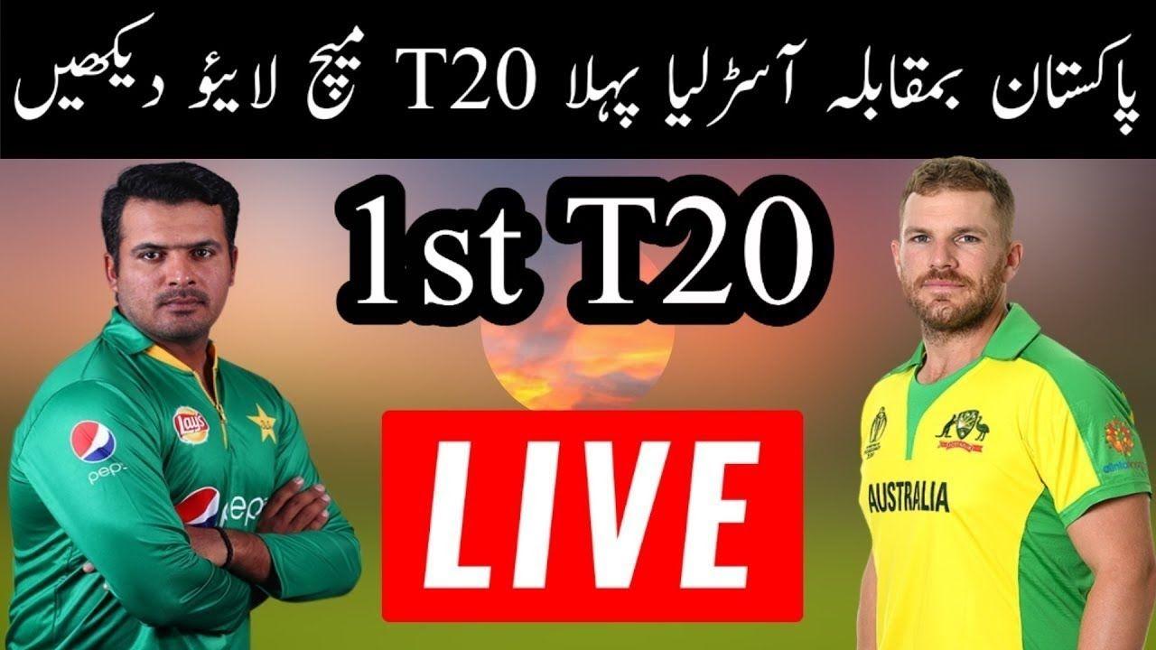 Pakistan Vs Australia T20 Live Pak Vs Aus Live Cricket Match Today Cricket Match Live Cricket Match Today Live Cricket