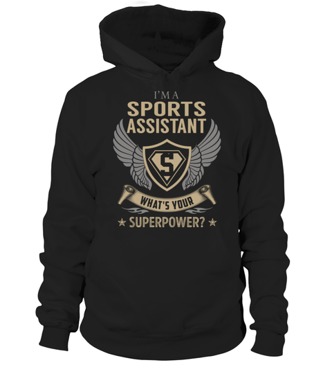 """# Sports Assistant SuperPower .    I'm a Sports Assistant What's Your SuperPower? Special Offer, not available anywhere else!Available in a variety of styles and colorsBuy yours now before it is too late! Secured payment via Visa / Mastercard / Amex / PayPal / iDeal How to place an order  Choose the model from the drop-down menu Click on """"Buy it now"""" Choose the size and the quantity Add your delivery address and bank details And that's it!"""