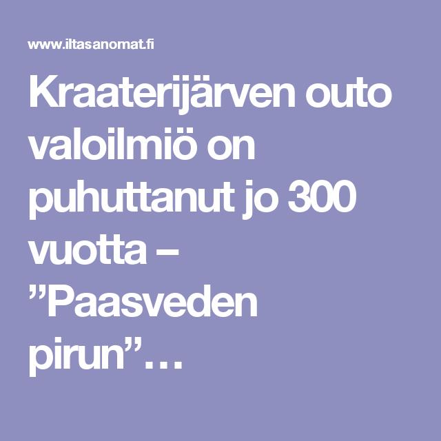 """Kraaterijärven outo valoilmiö on puhuttanut jo 300 vuotta – """"Paasveden pirun""""…"""