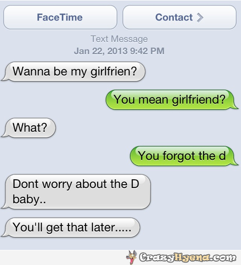 Funny dirty joke on a text message. You mean girlfriend? What? You forgot