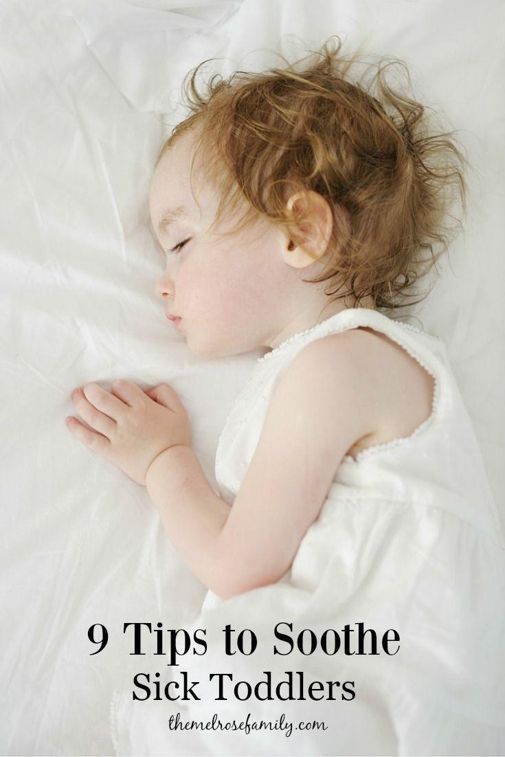 9 Tips To Soothe Sick Toddlers Sick Toddler Sick Kids Toddler Sleep